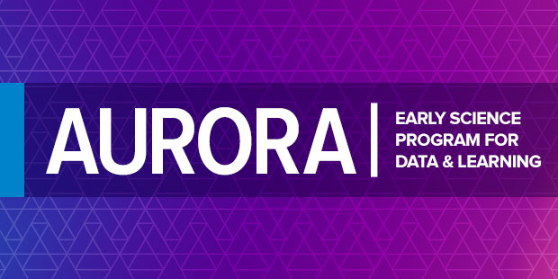 ALCF selects data and learning projects for Aurora Early Science Program