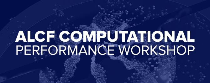 2019 ALCF Computational Performance Workshop