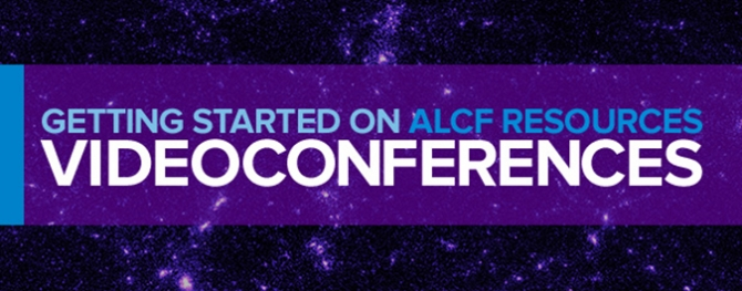 Getting Started on ALCF Resources - Videoconferences
