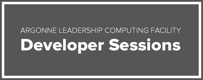 ALCF Developer Sessions