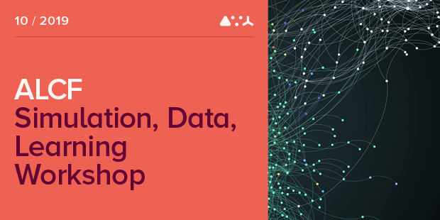2019 ALCF Simulation, Data, and Learning Workshop