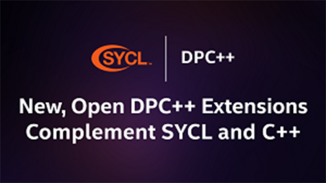 New, Open DPC++ Extensions Complement SYCL and C++